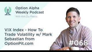 VIX Index How To Trade Volatility w/ Mark Sebastian from OptionPit com - Show#68