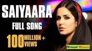 Saiyaara Full Song | Ek tha Tiger | Mohit Chauhan and tarannum mallik | Mp3 song | Lyrics |