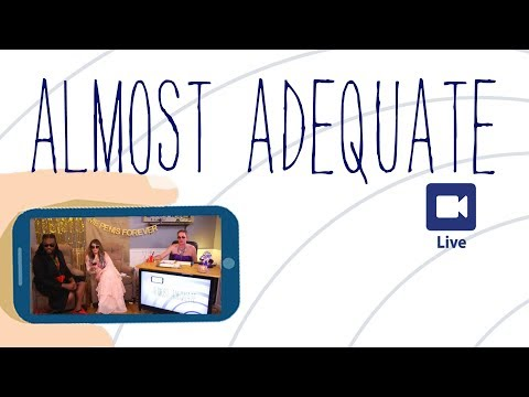 Almost Adequate - Episode 11 The Basic Bitch Bachelorette Party