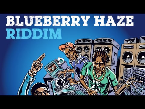 Blueberry Haze Riddim  Megamix  (Maximum Sound) 2016