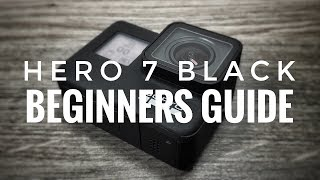 GoPro Hero 7 Black Beginners Guide | Getting Started