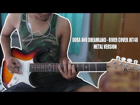 JKT48 - River Metal Version (Guitar Cover)