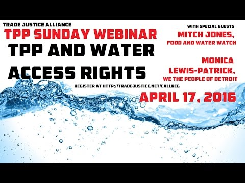 #TPPSundayWebinar: TPP and water access rights Monica Lewis-Patrick and Mitch Jones