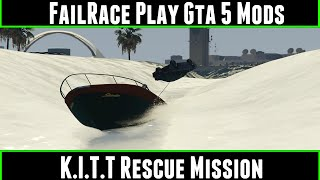 FailRace Play Gta 5 Mods K.I.T.T Rescue Mission