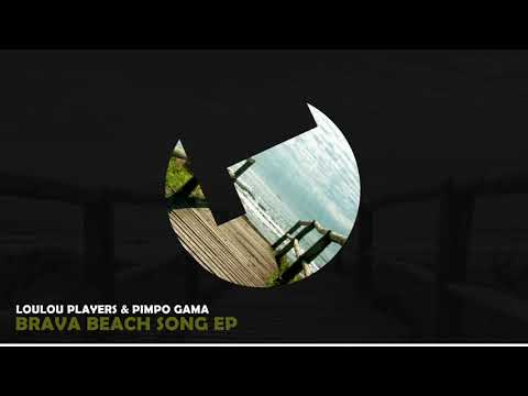 Loulou Players & Pimpo Gama - Brava Beach Song - Loulou records (LLR151)