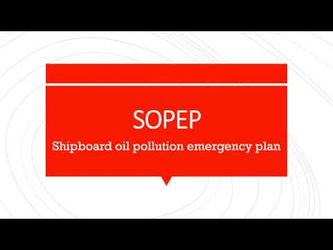 Shipboard Oil Pollution Emergency Plan (SOPEP) - Legal And Administrative Requirements