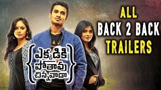 Ekkadiki Pothavu Chinnavada Movie All Back to Back Trailers || Nikhil, Hebah Patel