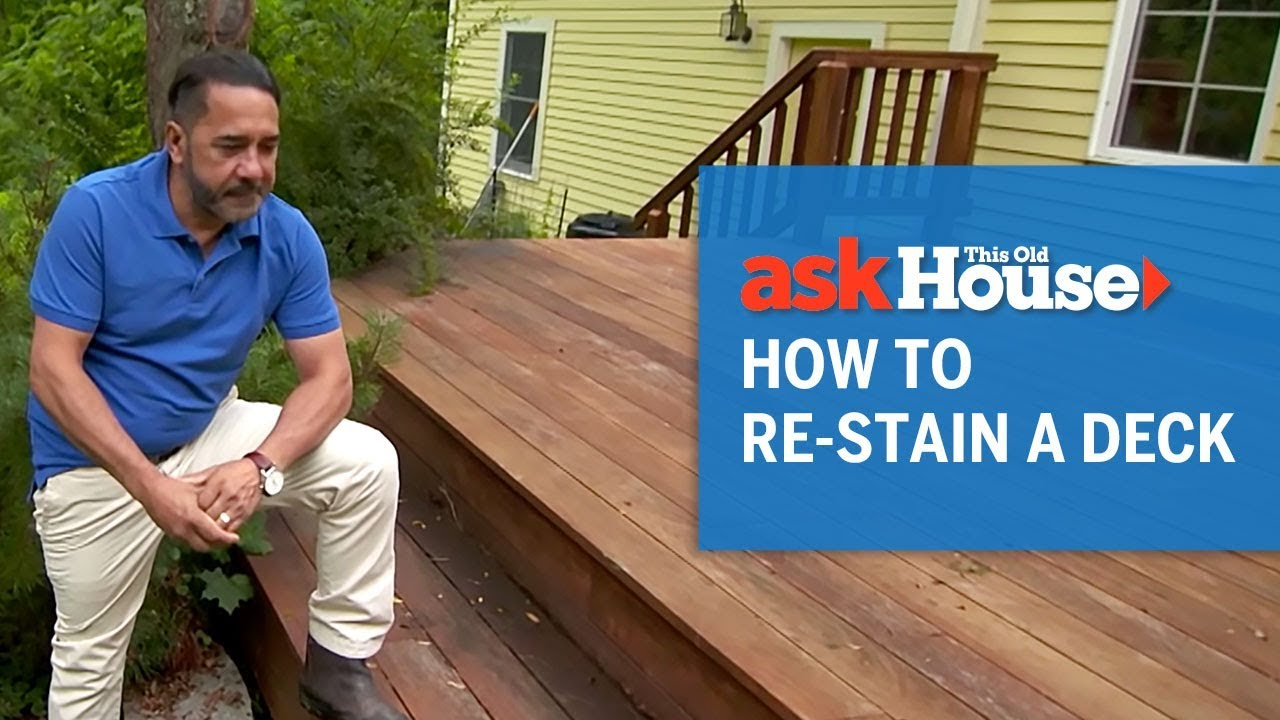 How To Re Stain A Deck Ask This Old House You