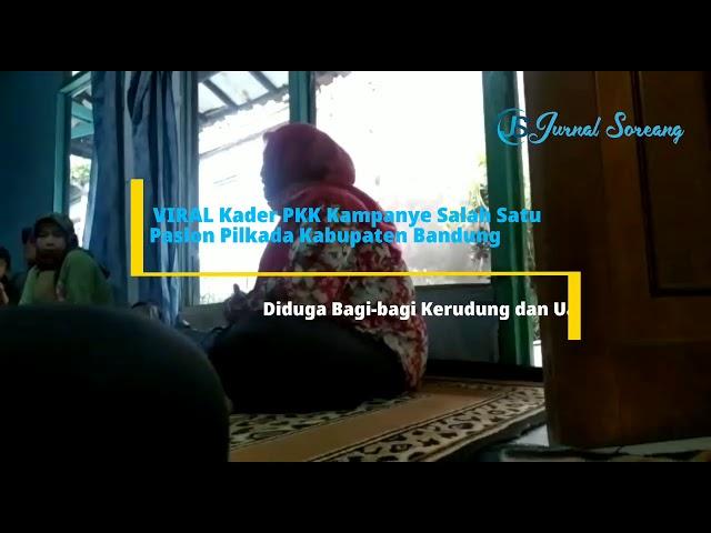 Viral...Diduga Kader PKK, Kampanye Bagikan Kerudung dan Uang di Pilkada Kabupaten Bandung