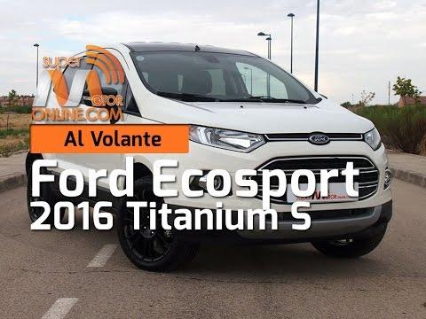 Al volante del Ford Ecosport Titanium S 2016 | Prueba | Review en Español