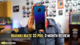 Huawei Mate 20 Pro: 2-Months later!