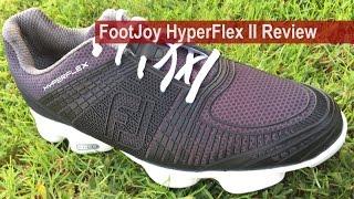 FootJoy HyperFlex II Shoe Review By Golfalot