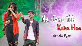 Bewafa pyar | Na Jane Yeh Kaise Hua | New song 2019 | Anupam | Ft. Jeet & Annie | Besharam Boyz |