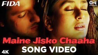 Maine Jisko Chaaha Song Video - Fida I Kareena Kapoor  Fardeen Khan | Sonu Nigam  Alisha Chinai