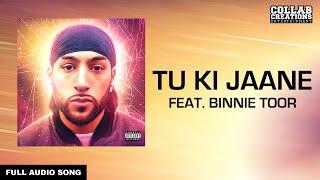 Manni Sandhu, Binnie Toor | Tu Ki Jaane (Full Audio Song) Latest Punjabi Songs 2016