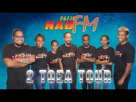 Nau FM 2 Toea Tour