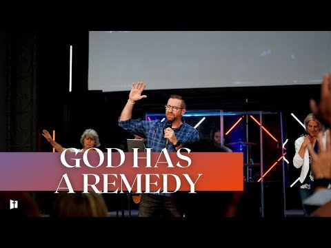 God Has a Remedy | Pastor Matt Holcomb