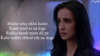 Mujhe Ishq Sikha Karke - Lyrics  Ghost   Sanaya Irani, Shivam B   Jyotica Tangri