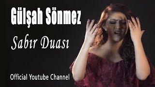 Gülşah Sönmez - Sabır Duası (Official Video)