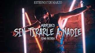 Maniako - Sin Tirarle A Nadie // Preview 2019
