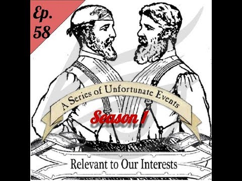 Relevant 2 R Interests Ep. 58: A Series of Unfortunate Events