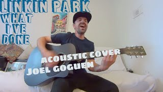 What I've Done (Linkin Park) acoustic cover by Joel Goguen