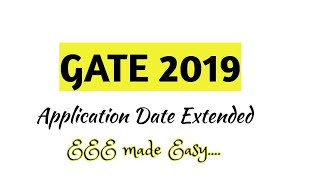 Gate 2019 Final date to apply /gate 2019 Date extended