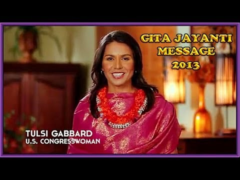 TULSI GABBARD - GITA JAYANTI MESSAGE DEC.15, 2013. from YouTube · Duration:  5 minutes 21 seconds