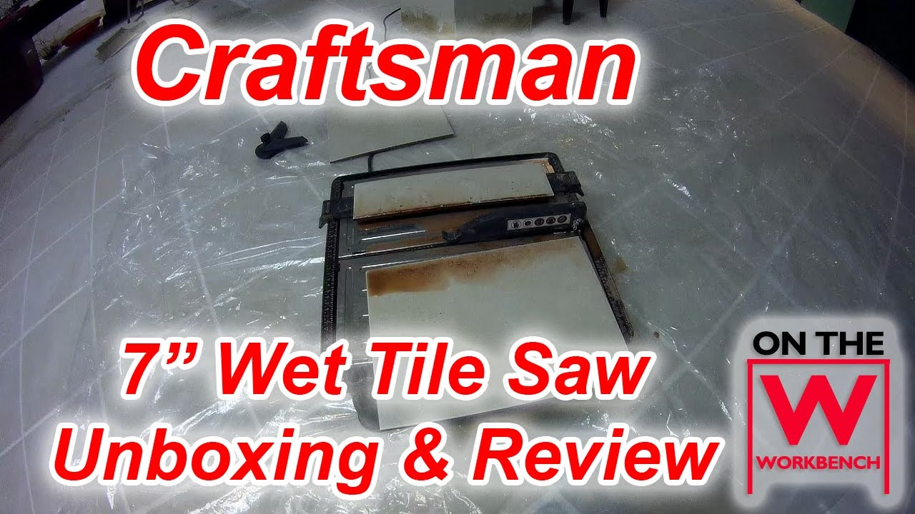 craftsman 7 wet tile saw unboxing and review