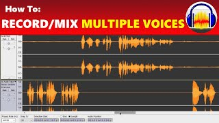 How To: Record, Edit & Mix Multiple Hosts, Voices or People in Audacity