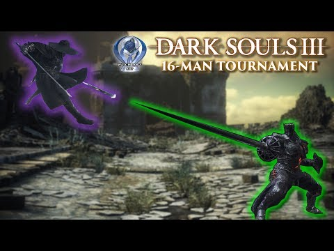The Watch Dogs Cup - Dark Souls 3 PVP 16-man Tournament (PS4) w BetterTV