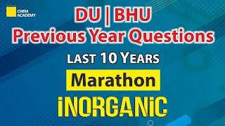 Inorganic Chemistry   DU   BHU   Previous Year Question   Marathon   Chem Academy