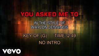 Waylon Jennings - You Asked Me To (Karaoke)