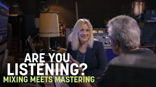 Are You Listening?   Mixing Meets Mastering