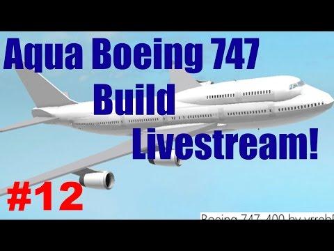 Roblox: Live Stream | Aqua Boeing 747 Build | Part #12