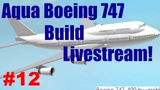 Roblox: Live Stream | Aqua Boeing 747 Build | Part #12