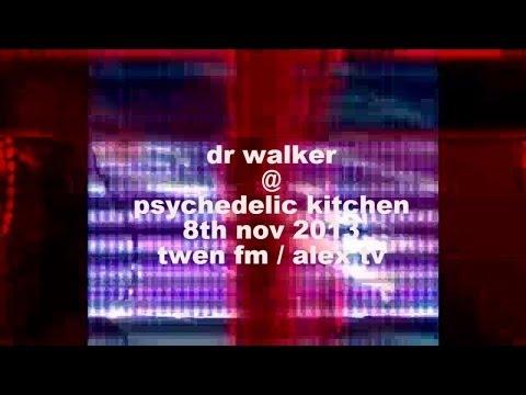 Dr Walker @  Liquid Sky Berlin pres. Psychedelic Kitchen On Twen Fm / Alex Tv Berlin - 8th.nov 2013