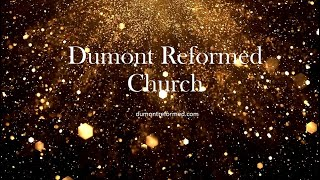 Dumont Reformed Church - April 11th, 2021