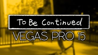 Vegas Pro 15: How To Make A 'To Be Continued' Effect - Tutorial #306
