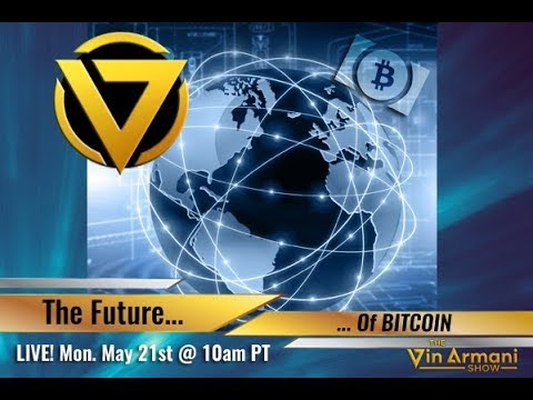 The Vin Armani  52118  The Future Of Bitcoin