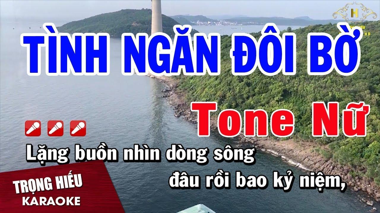 Karaoke Tình Ngăn Đôi Bờ Tone Nữ Nhạc Sống   Trọng Hiếu
