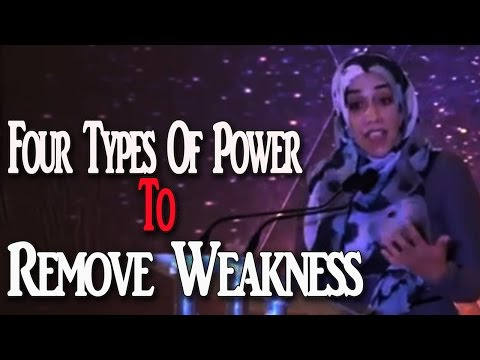 Four Types Of Power To Remove Weakness ~Yasmin Mogahed || Amazing