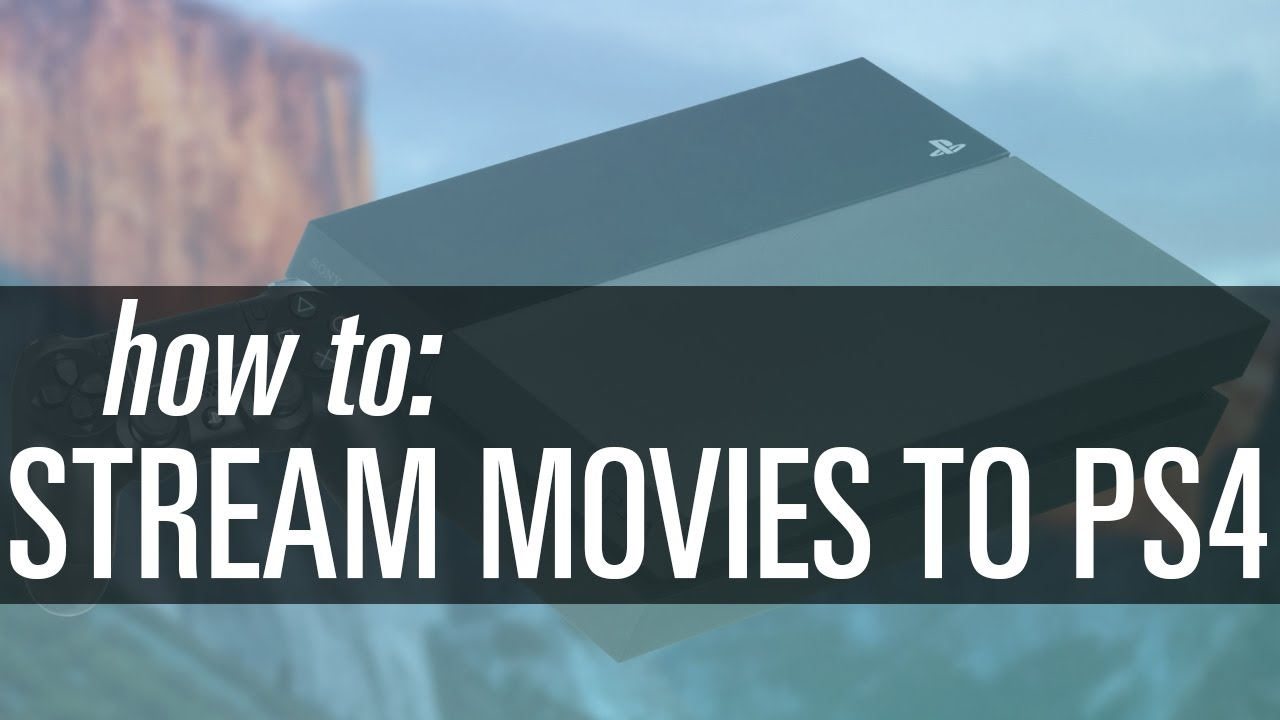 stream movies from mac to ps4