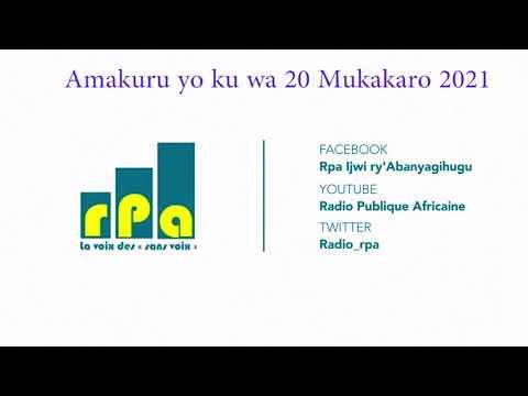 RPA: Amakuru yo ku wa 20 Mukakaro 2021