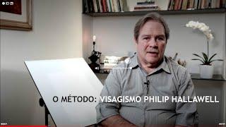 VISAGISMO PHILIP HALLAWELL, O MÉTODO