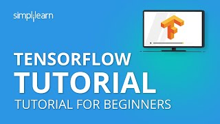 TensorFlow Tutorial | Deep Learning with TensorFlow | TensorFlow Tutorial for Beginners |Simplilearn