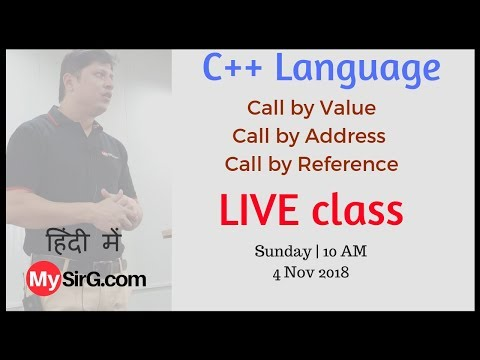 LIVE class | Call by Value, Call by address & Call by reference | MySirG.com