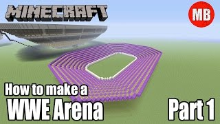 how to build a wwe arena in minecraft   part 1