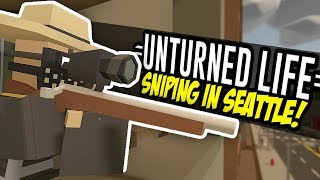 Video SNIPING IN SEATTLE - Unturned Life Roleplay #5 download MP3, 3GP, MP4, WEBM, AVI, FLV Januari 2018