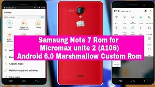 Samsung Note 7 Rom for Micromax unite 2 (A106) |Android 6.0 Marshmallow Custom Rom